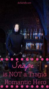 "Costume of Severus Snape against film set of Potions classroom. Text overlay reads: ""Snape is NOT a Tragic Love Hero'"