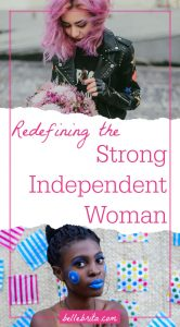 "White woman holding pink flowers. Black woman with artistic blue face paint. Text overlay reads: ""Redefining the Strong Independent Woman"""