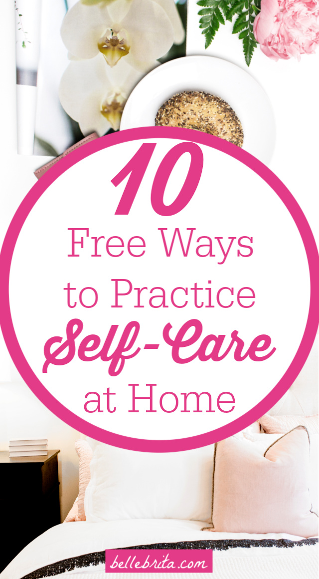 """Text overlay reads: """"10 Free Ways to Practice Self-Care at Home"""""""