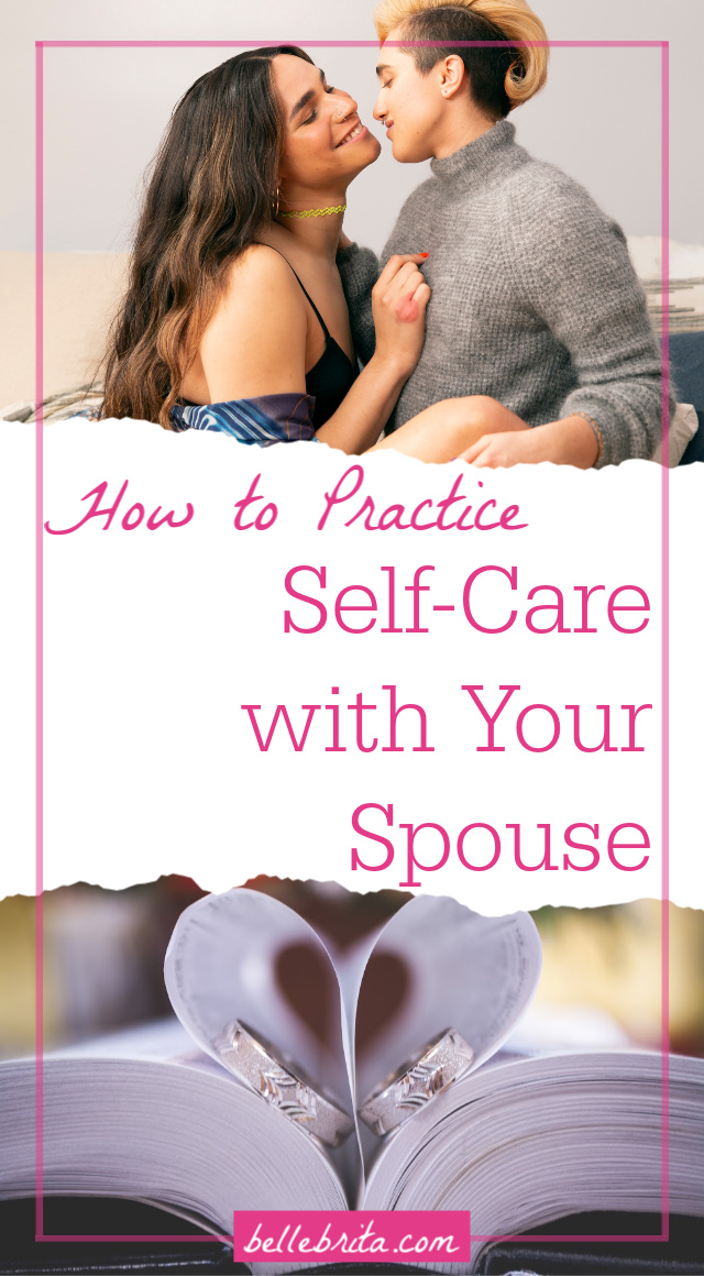 "Vertical Pinterest graphic. Top image of a non-gender-conforming couple. Bottom image of wedding rings in a book with pages shaped as a heart. Text overlay reads: ""How to Practice Self-Care with Your Spouse"""