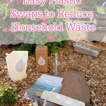"Image of household products outside in front of an azalea bush. Text overlay reads: ""Easy Plastic Swaps to Reduce Household Waste"""