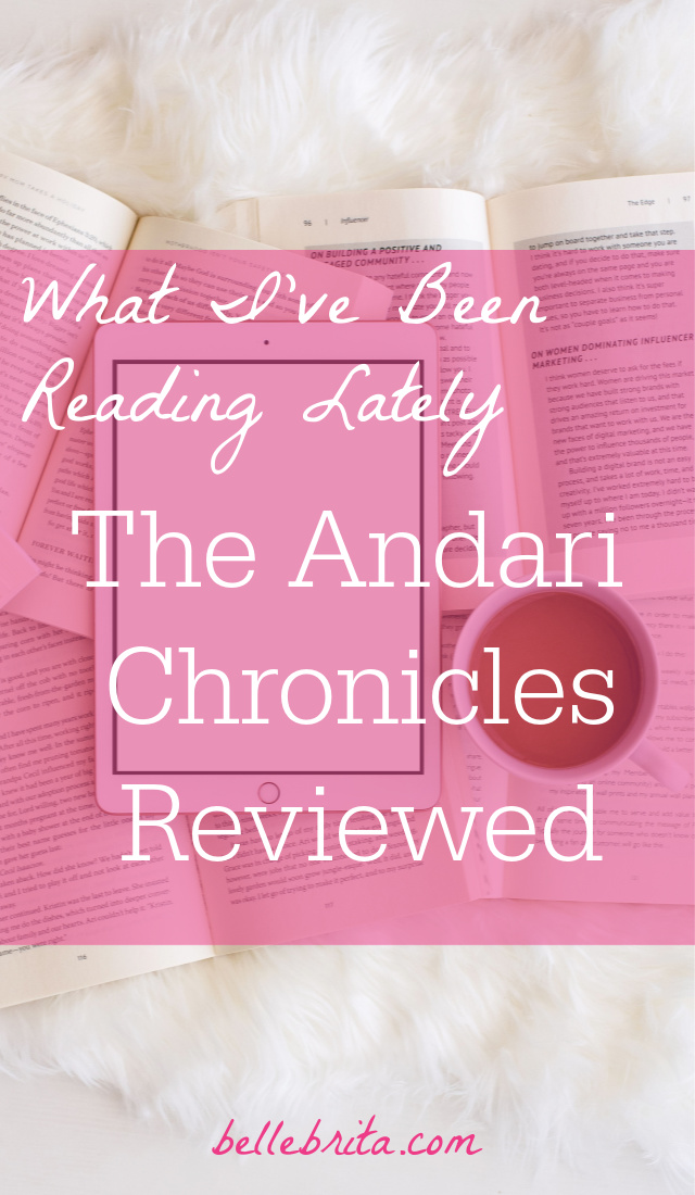 "Text overlay reads: ""What I've Been Reading Lately The Andari Chronicles Reviewed"""