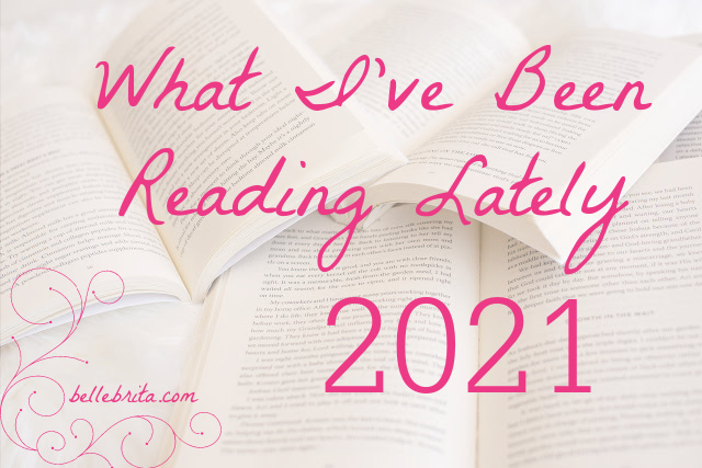 """Image of open books. Text overlay reads: """"What I've Been Reading Lately 2021"""""""