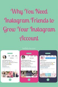 Making friends on Instagram isn't just fun--it helps you improve your own account! | Belle Brita
