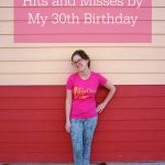 30 Before 30 Recap: Hits and Misses by My 30th Birthday