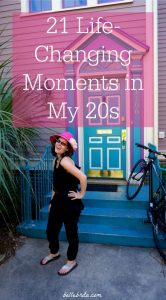 To celebrate my 30th birthday, I'm looking back on the moments that changed my life for the better in my 20s. | Belle Brita