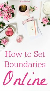 Setting boundaries online protects your time, your energy, and your emotional well-being. Learn how to set boundaries online before you respond to another meme or deal with another troll. | Belle Brita