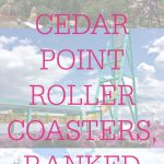 All the Cedar Point Roller Coasters, Ranked