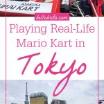 "Text overlay reads: ""Playing Real-Life Mario Kart in Tokyo"""
