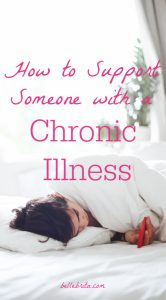 "Woman on bed. Text overlay reads: ""How to Support Someone with a Chronic Illness"""