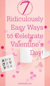Pink flat lay with text overlay: 7 Ridiculously Easy Ways to Celebrate Valentine's Day
