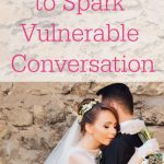 """Bride and groom. Text overlay reads: """"20 Questions to Spark Vulnerable Conversations"""""""