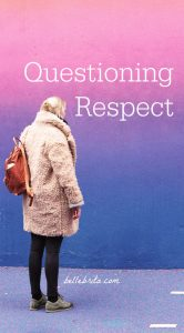 """Woman standing in front of a colorful wall. Text overlay reads: """"Questioning Respect"""""""