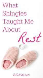 """Pink slippers, white background. Text overlay reads: """"What Shingles Taught Me About Rest"""""""