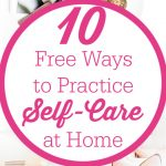 "Text overlay reads: ""10 Free Ways to Practice Self-Care at Home"""