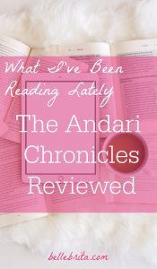 """Text overlay reads: """"What I've Been Reading Lately The Andari Chronicles Reviewed"""""""