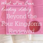 """Text overlay reads: """"What I've Been Reading Lately Beyond the Four Kingdoms Reviewed"""""""